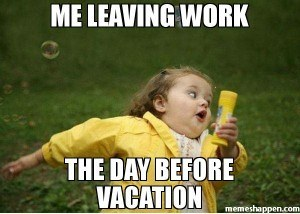Me-leaving-work-the-day-before-vacation-meme-29466